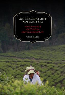 The Darjeeling Distinction :  Labor and Justice on Fair-Trad